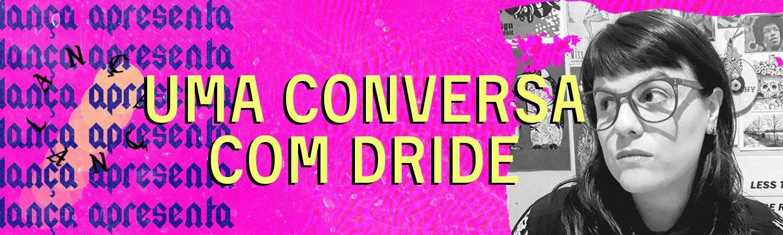 fundo rosa escrito uma conversa com dride em amarelo