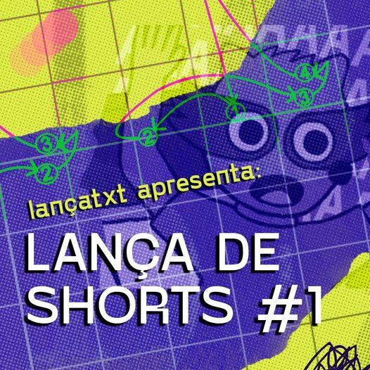 Fundo azul e amarelo escrito Lança apresenta Lança de Shorts #1